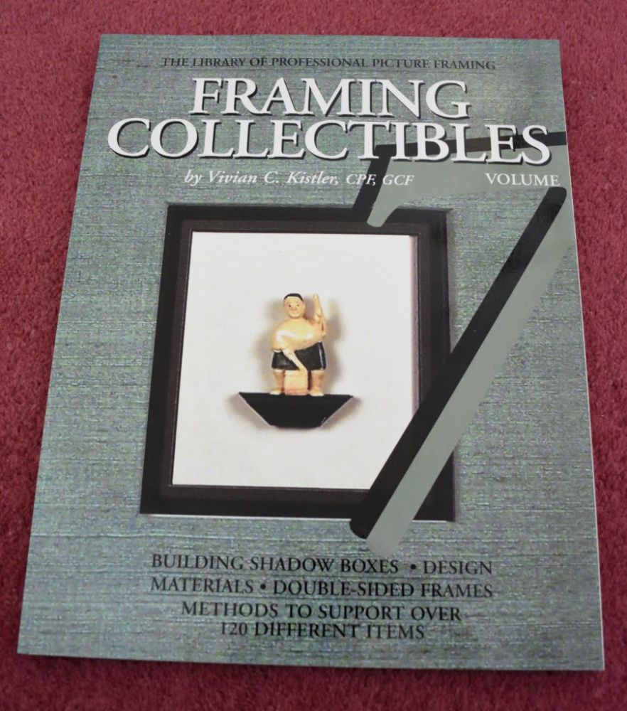Book - '7'  Framing Collectibles by Vivian Kistler {1 available, USED}